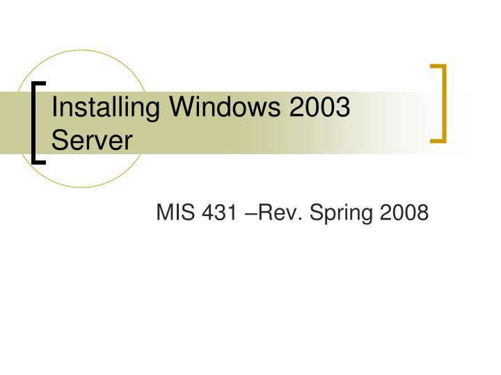 Installing windows 2003 server