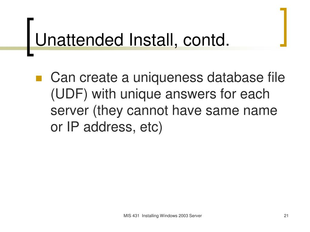 Unattended Install, contd.