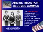airline transport becomes common