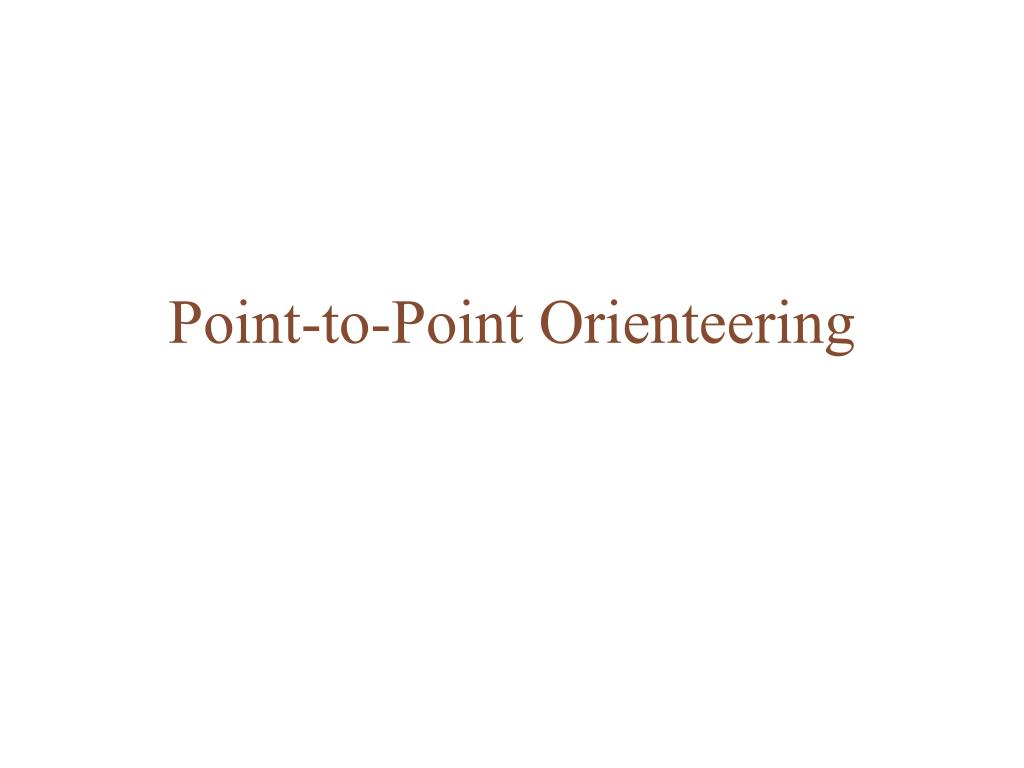 Point-to-Point Orienteering