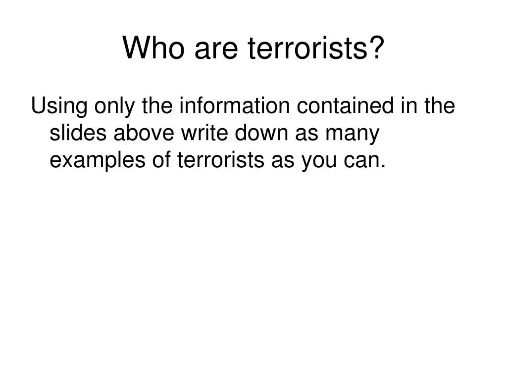 Who are terrorists?