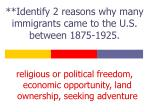 identify 2 reasons why many immigrants came to the u s between 1875 1925