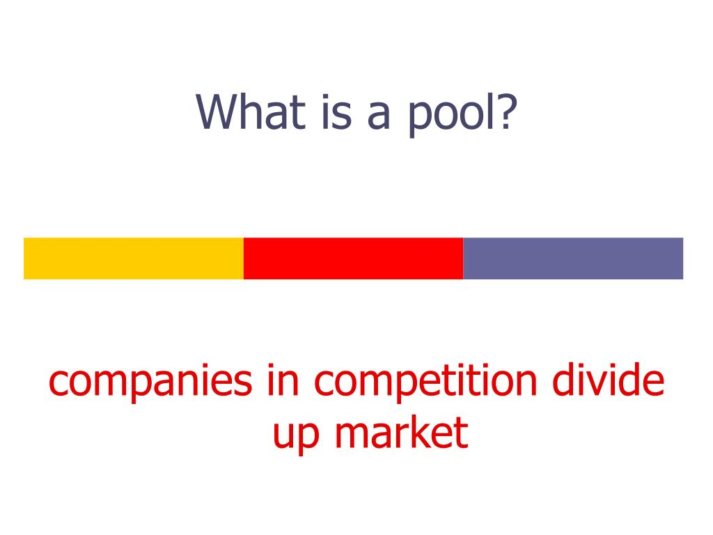 What is a pool?