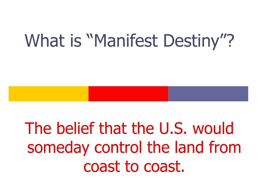 "What is ""Manifest Destiny""?"