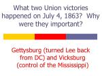 what two union victories happened on july 4 1863 why were they important
