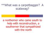 what was a carpetbagger a scalawag
