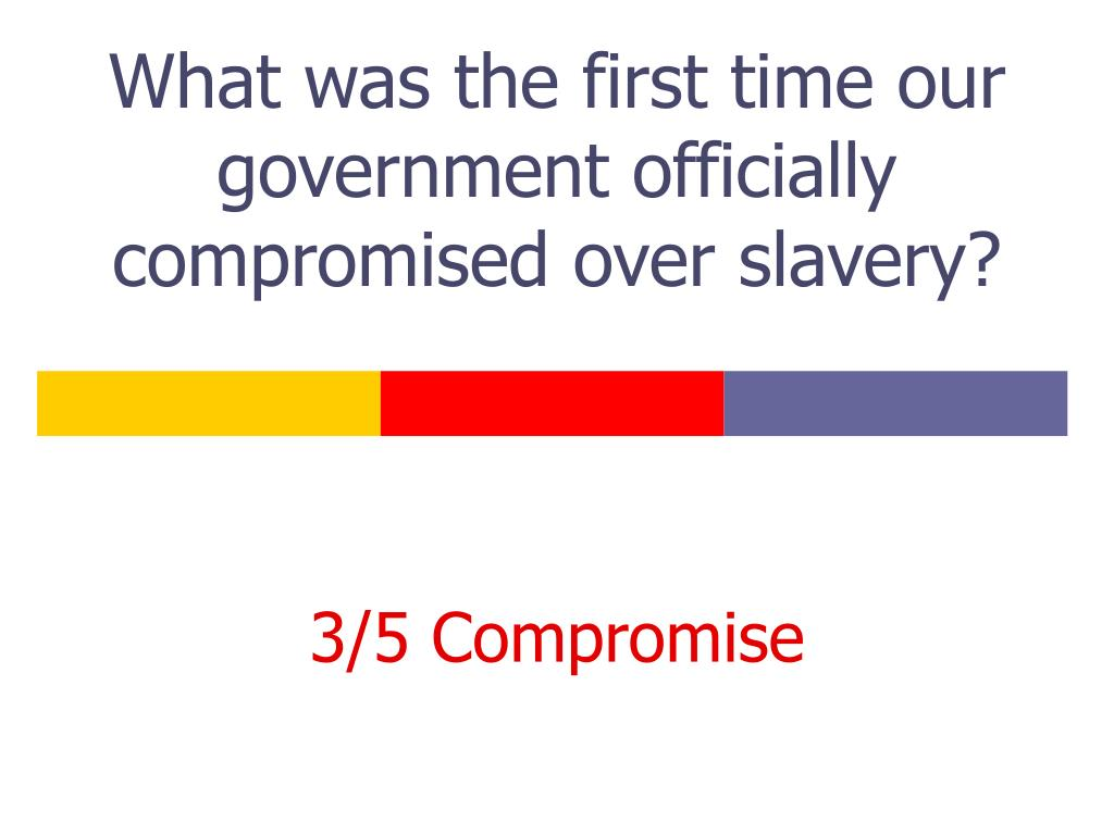 What was the first time our government officially compromised over slavery?