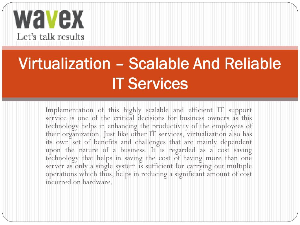 Virtualization – Scalable And Reliable IT Services