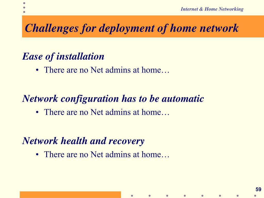 Challenges for deployment of home network