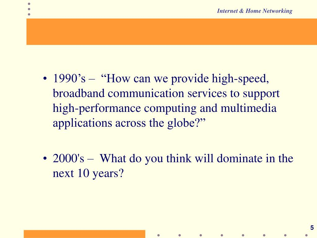 """1990's –  """"How can we provide high-speed, broadband communication services to support high-performance computing and multimedia applications across the globe?"""""""