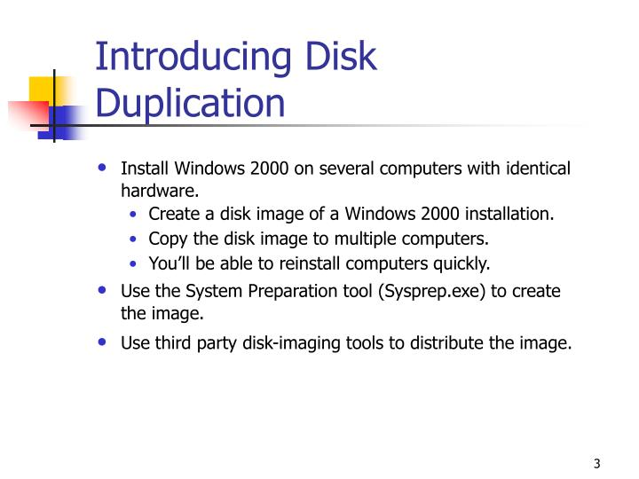 Introducing disk duplication