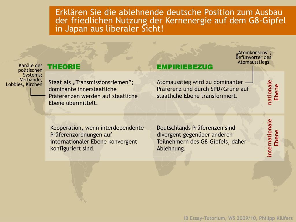 Erklären Sie die ablehnende deutsche Position zum Ausbau der friedlichen Nutzung der Kernenergie auf dem G8-Gipfel in Japan aus liberaler Sicht!