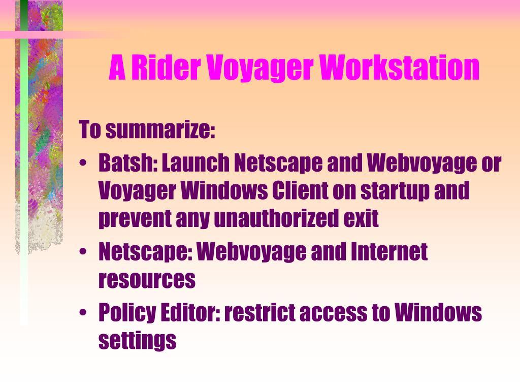 A Rider Voyager Workstation