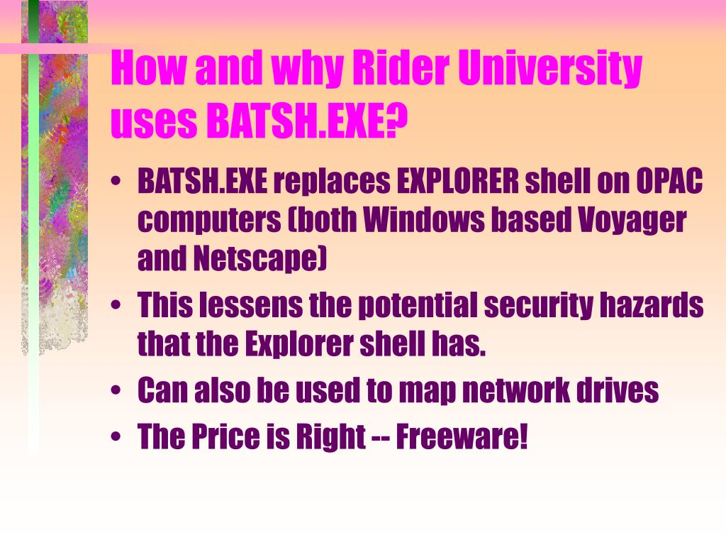 How and why Rider University uses BATSH.EXE?