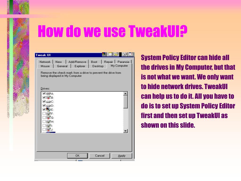 How do we use TweakUI?