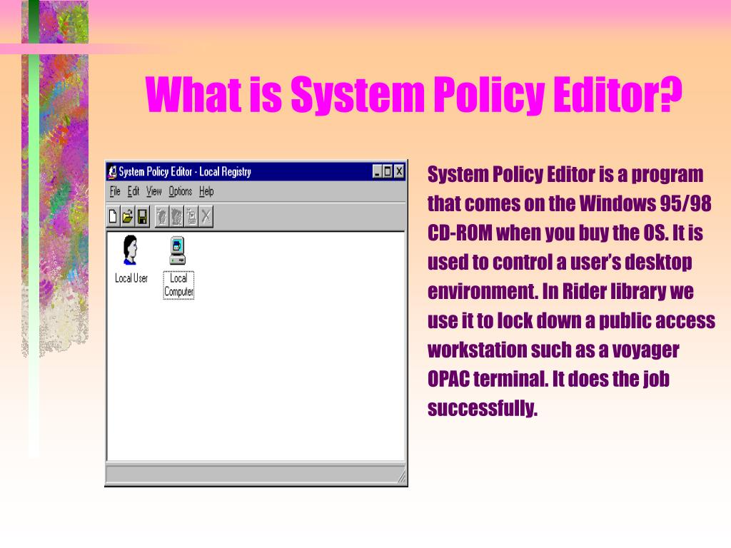 What is System Policy Editor?