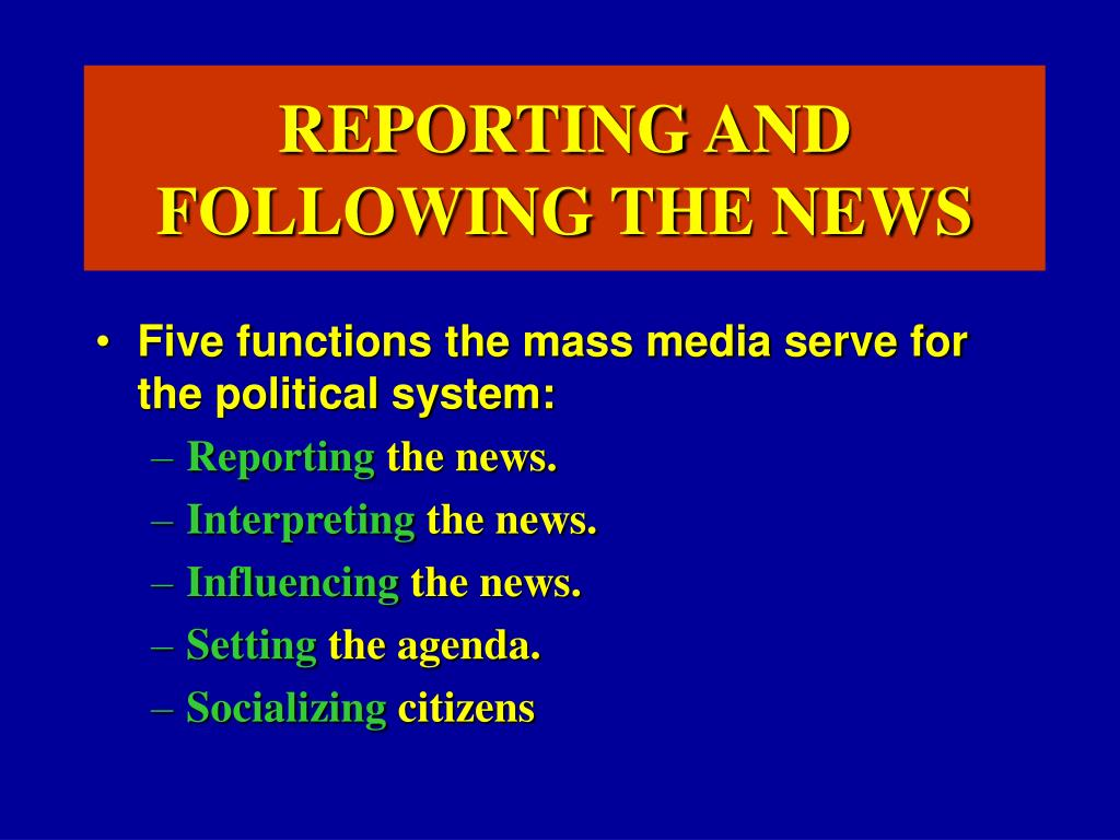 REPORTING AND FOLLOWING THE NEWS