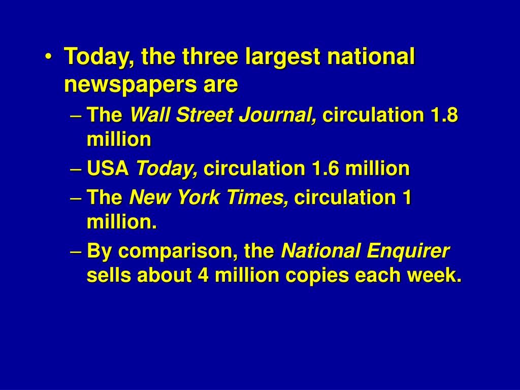 Today, the three largest national newspapers are