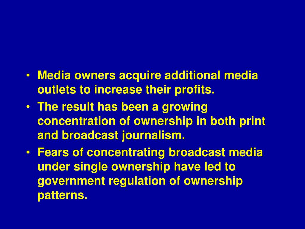 Media owners acquire additional media outlets to increase their profits.