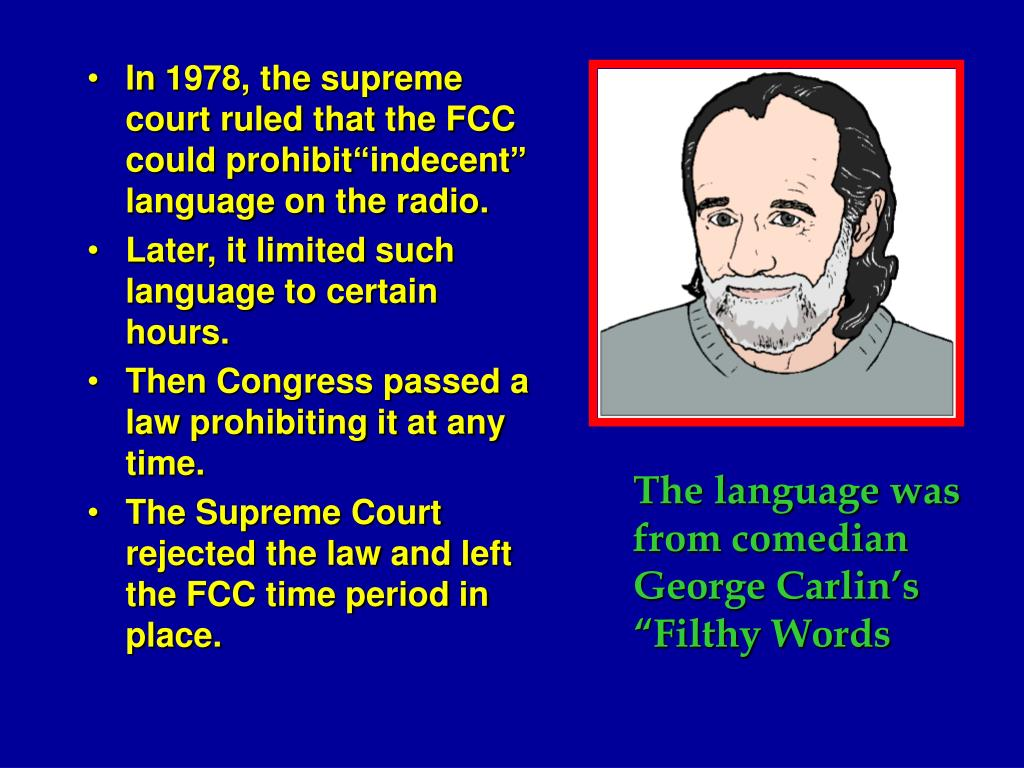 "In 1978, the supreme court ruled that the FCC could prohibit""indecent"" language on the radio."