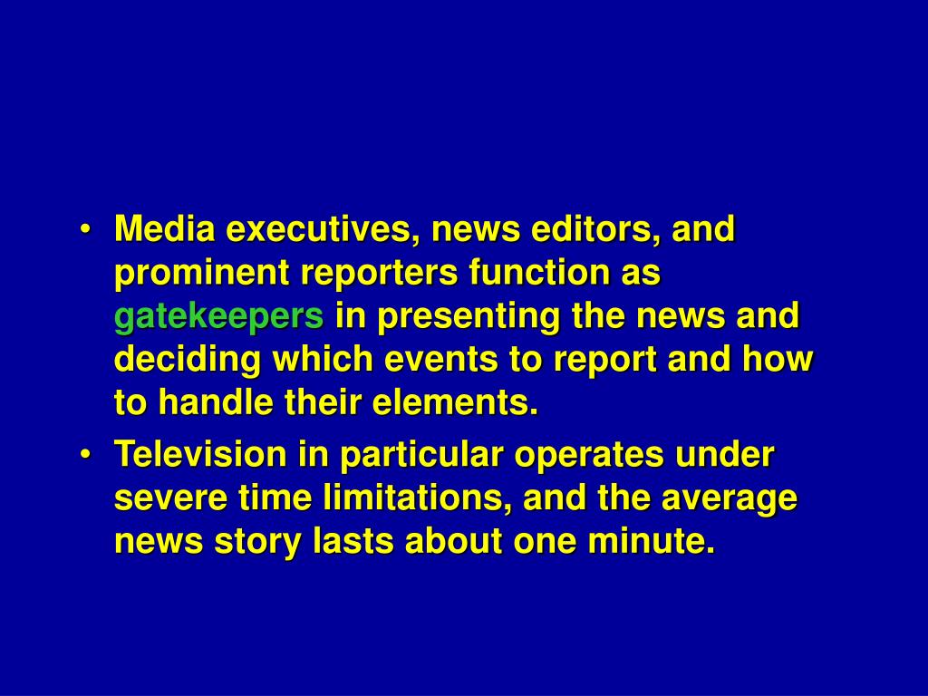Media executives, news editors, and prominent reporters function as