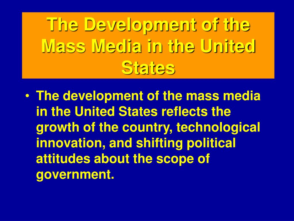 The Development of the Mass Media in the United States