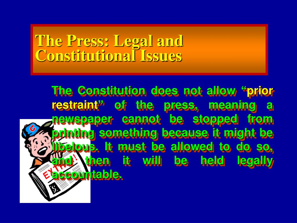 The Press: Legal and Constitutional Issues