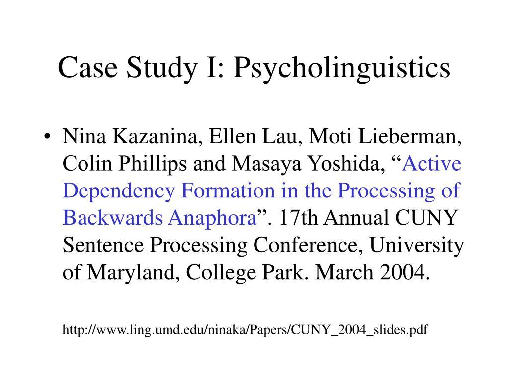 Case Study I: Psycholinguistics
