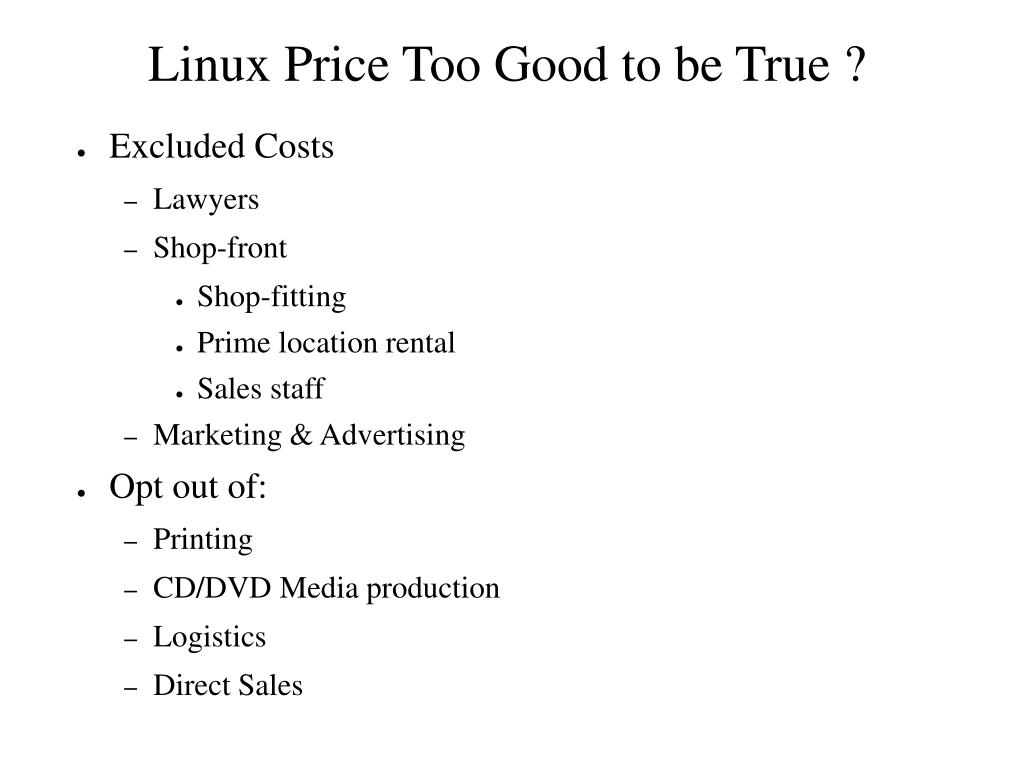 Linux Price Too Good to be True ?