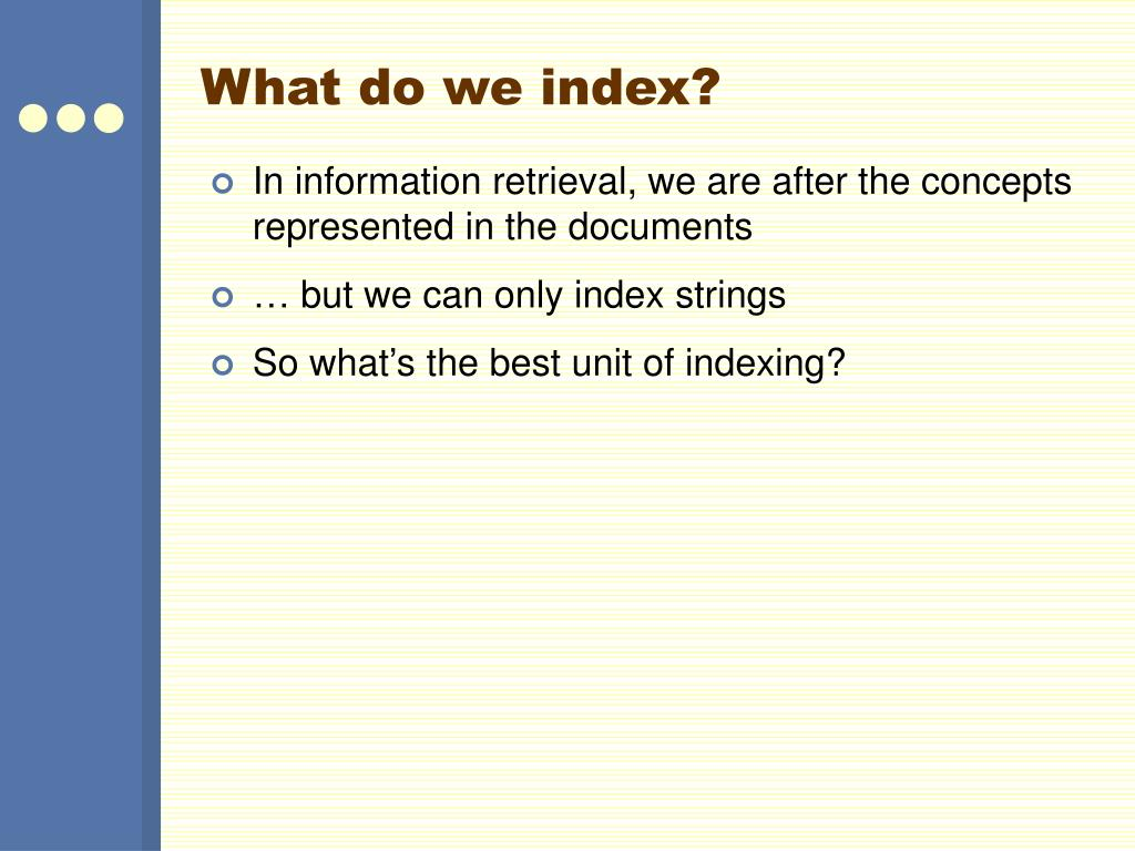 What do we index?