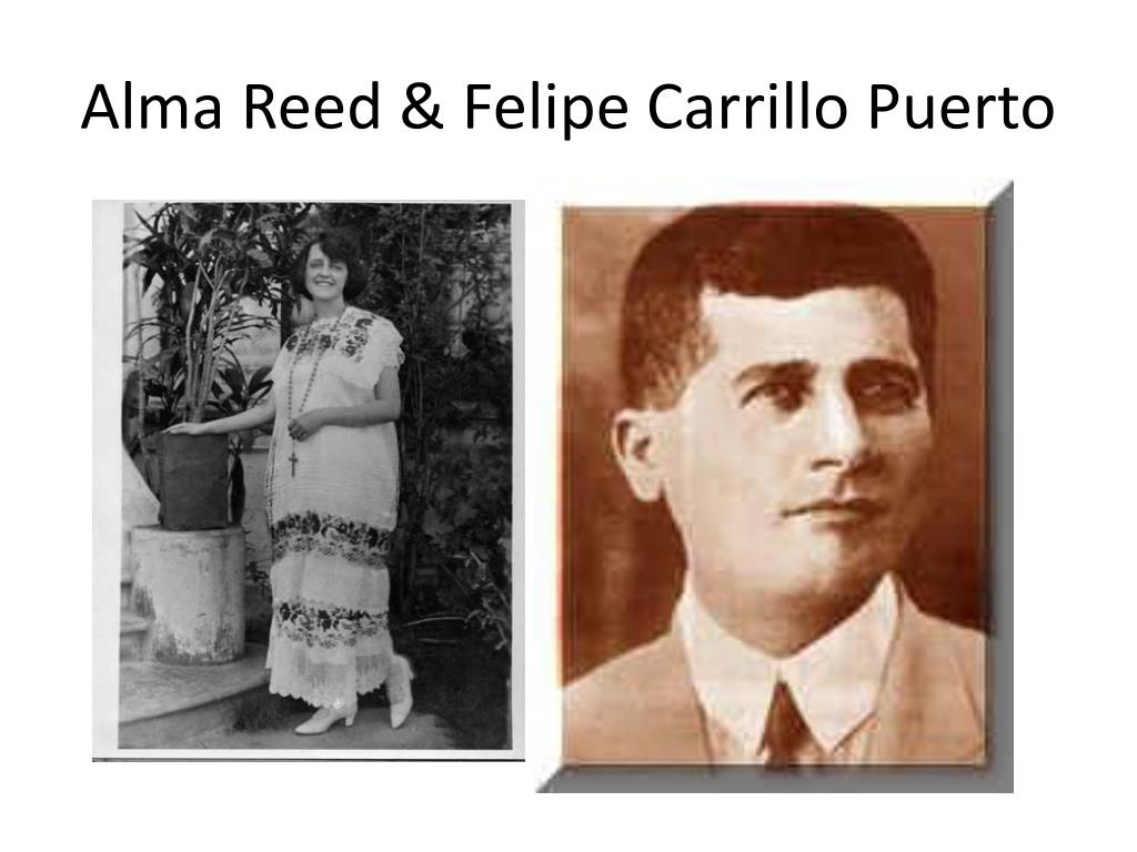 Alma Reed & Felipe Carrillo Puerto
