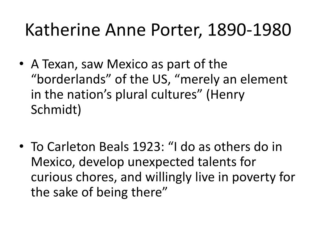 Katherine Anne Porter, 1890-1980