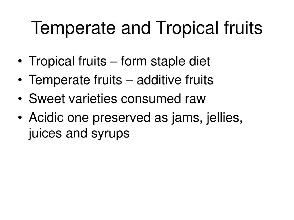Temperate and Tropical fruits