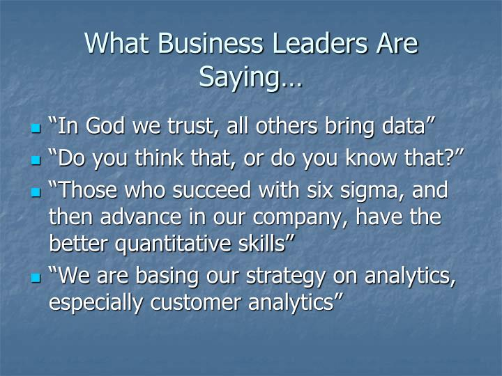 What Business Leaders Are Saying…