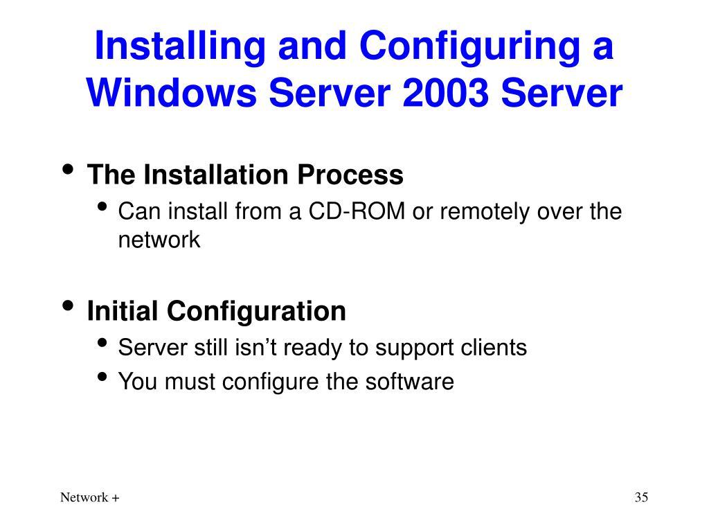 Installing and Configuring a Windows Server 2003 Server