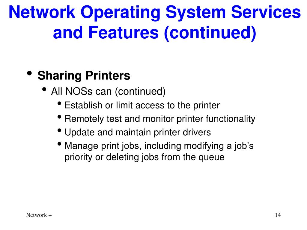 Network Operating System Services and Features (continued)