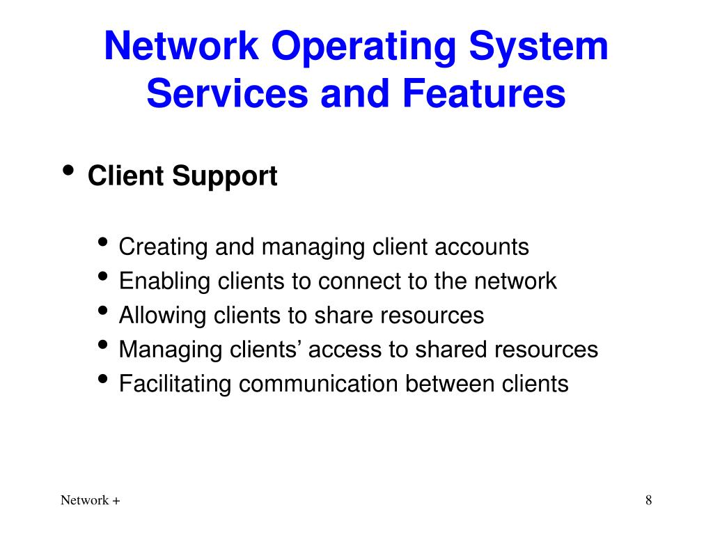Network Operating System Services and Features