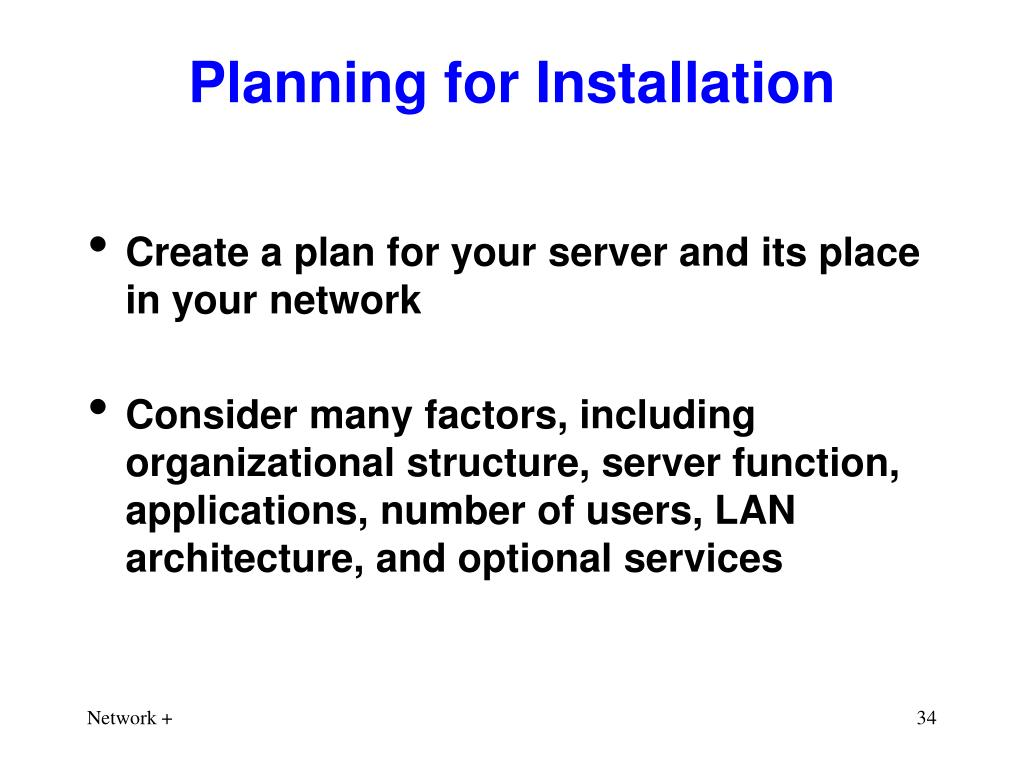 Planning for Installation