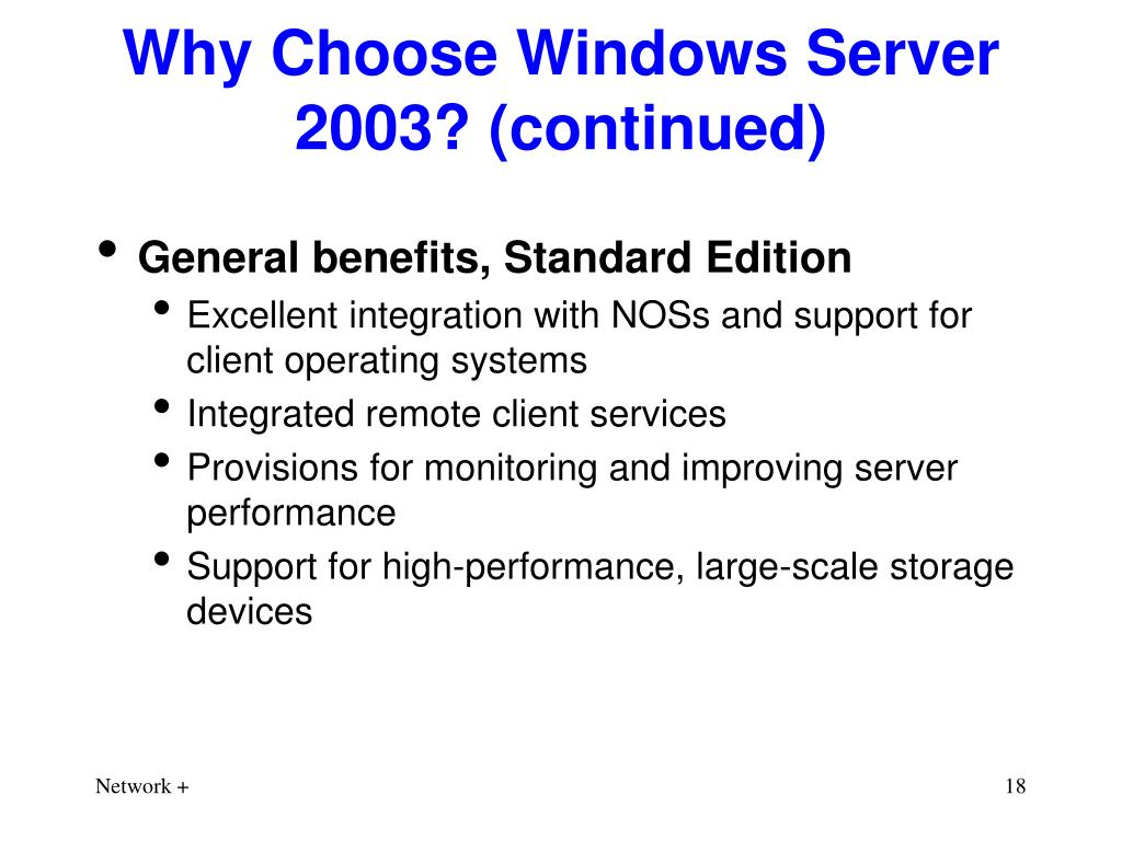 Why Choose Windows Server 2003? (continued)