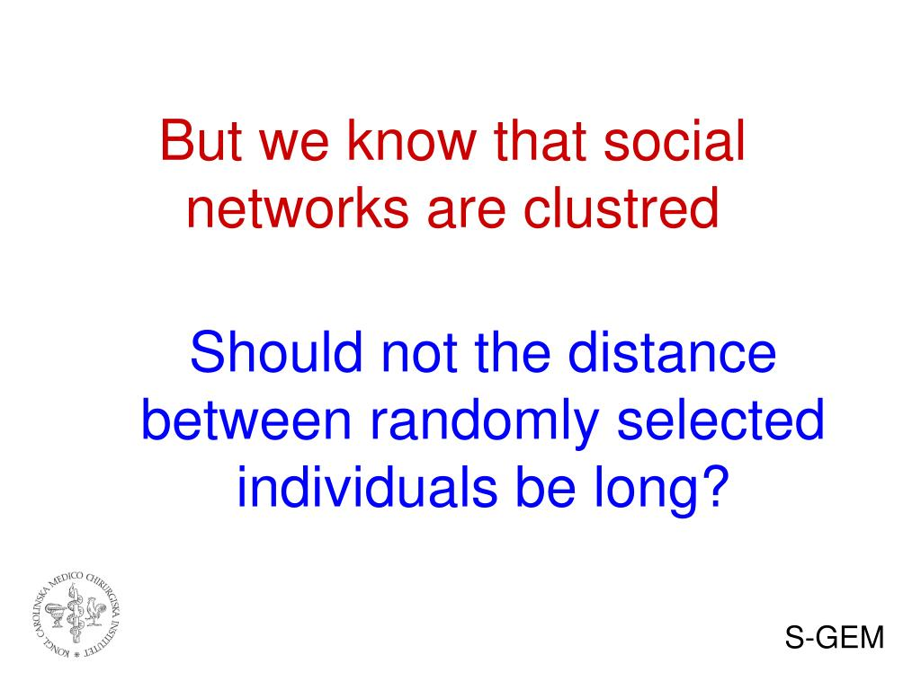 But we know that social networks are clustred