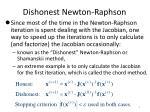 dishonest newton raphson