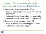 on paper determine values from the void ratio e versus log stress plot1