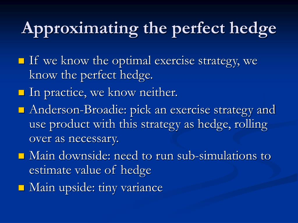 Approximating the perfect hedge