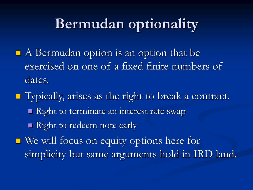 Bermudan optionality