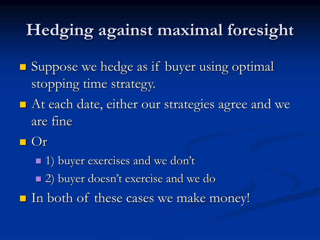 Hedging against maximal foresight