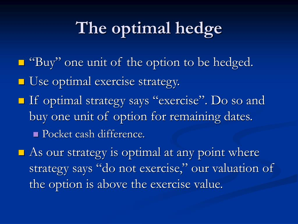 The optimal hedge
