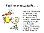 facilitator as midwife