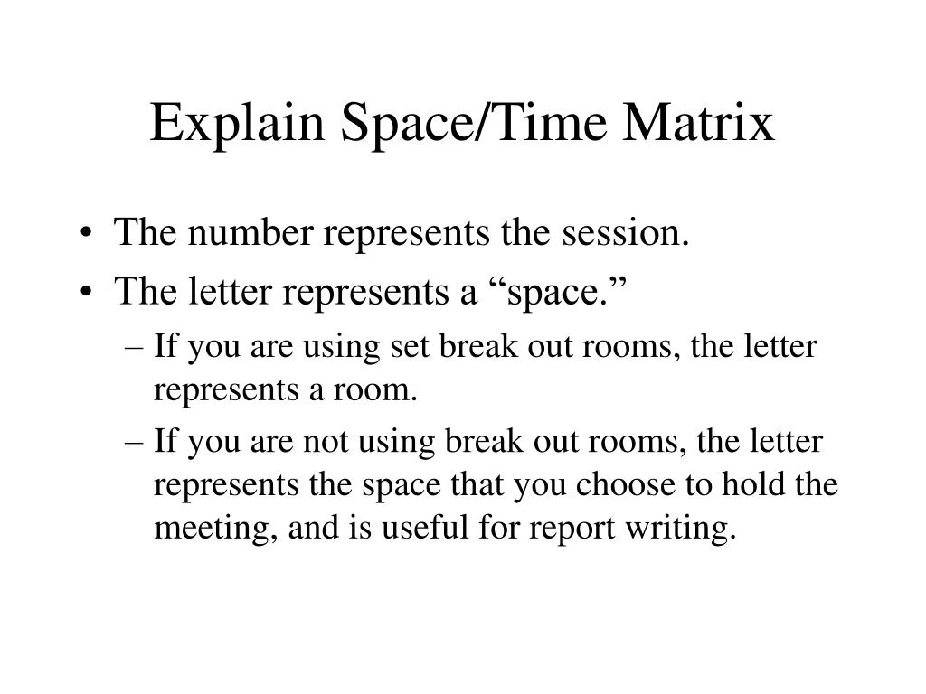 Explain Space/Time Matrix