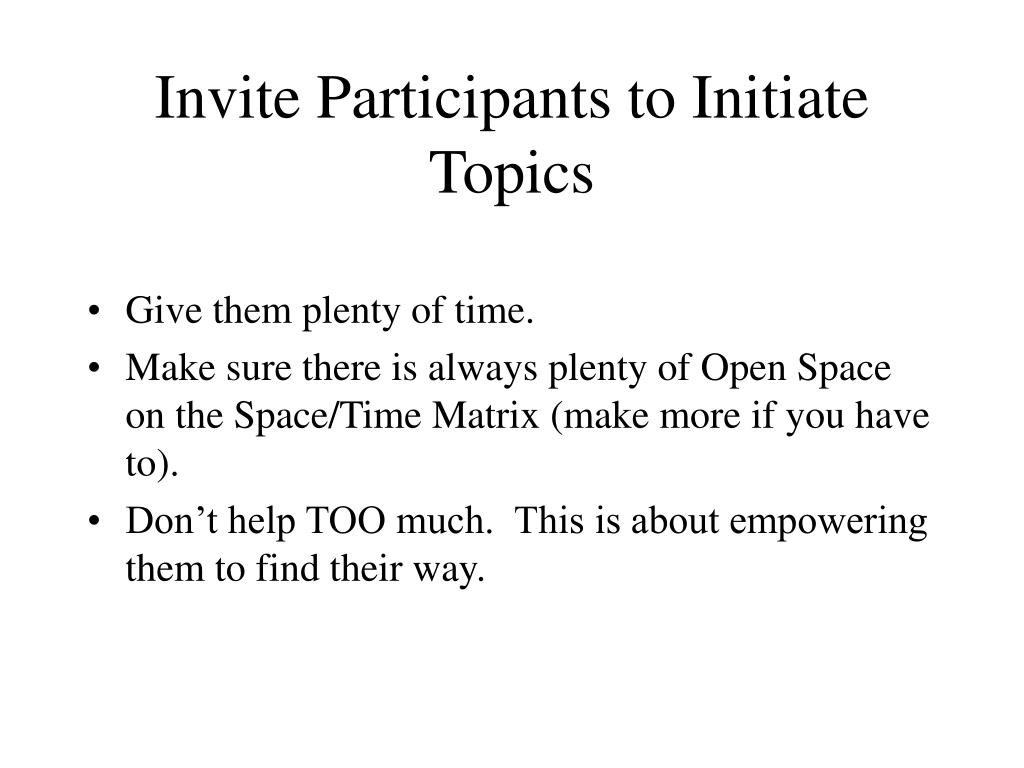 Invite Participants to Initiate Topics