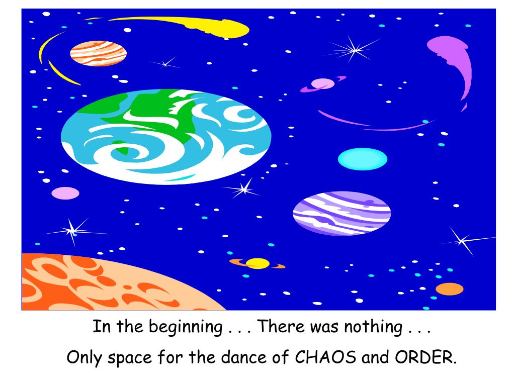 In the beginning . . . There was nothing . . .